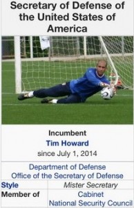 Tim Howard: the new Secretary of Defense?
